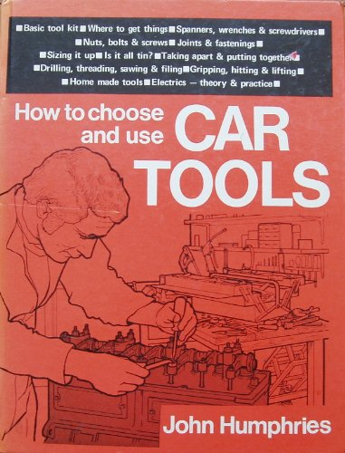 How to Choose and Use Car Tools By John Humphries