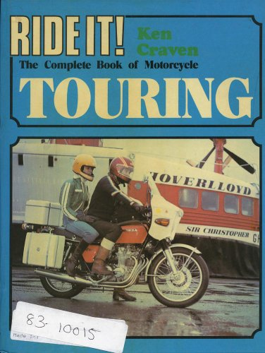Complete Book of Motor-cycle Touring (Ride it) by Ken Craven