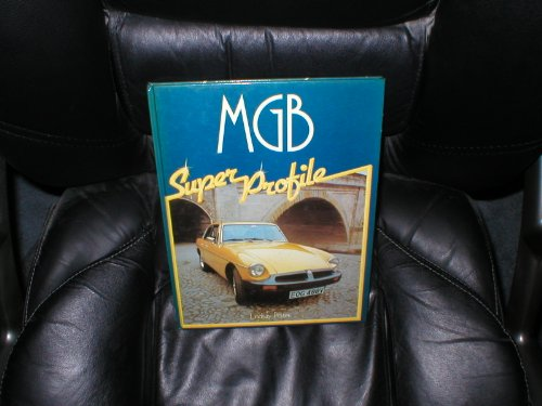 MGB (Super Profile S.) by Lindsay Porter