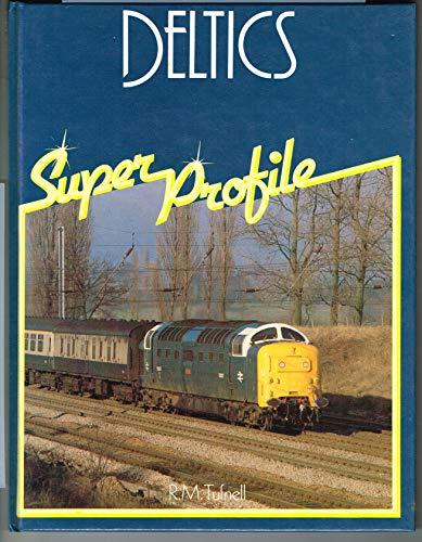 Deltics (Super Profile S.) By R.M. Tuffnell