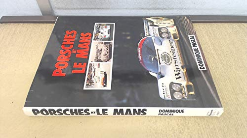 Porsches at Le Mans By Dominique Pascal