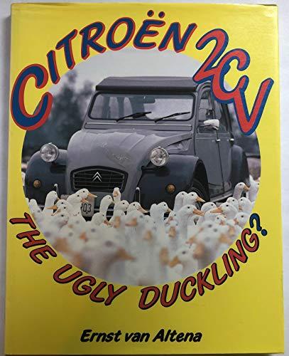 Citroen 2CV: The Ugly Duckling? by Ernst Van Altena