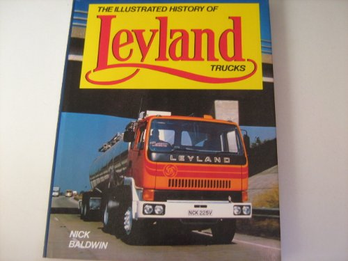 The Illustrated History of Leyland Trucks By Nick Baldwin