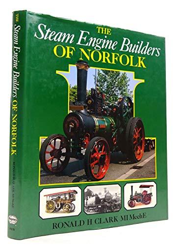 Steam Engine Builders of Norfolk by Ronald H. Clark