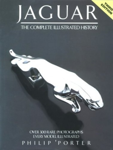 Jaguar: The Complete Illustrated History by Philip Porter
