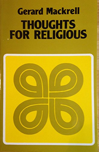 Thoughts for Religious By Gerard Mackrell