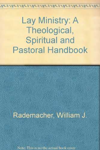 Lay Ministry By William J. Rademacher