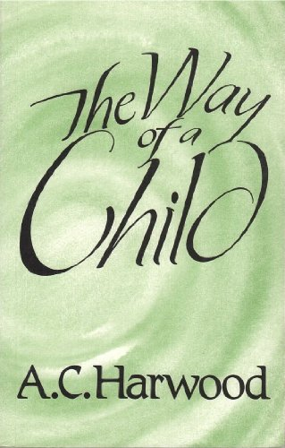 The Way of a Child By A.C. Harwood