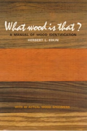 What Wood is That?: Manual of Wood Identification by Herbert L. Edlin