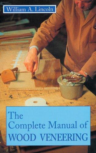 Complete Manual of Wood Veneering By William Alexander Lincoln