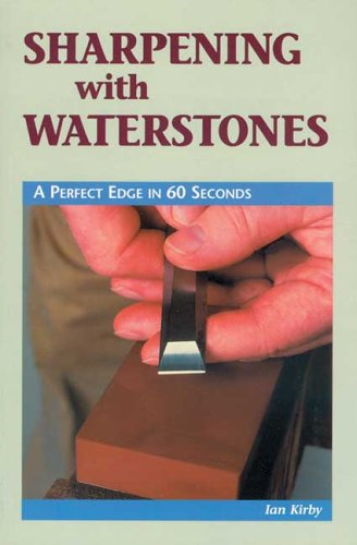 Sharpening with Waterstones By Ian J. Kirby