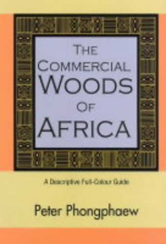 The Commercial Woods of Africa By Peter Phongphaew