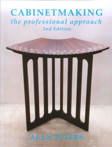 Cabinet Making: The Professional Approach By Alan Peters