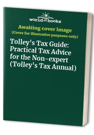 Tolley's Tax Guide: Practical Tax Advice for the Non-expert: 1992-93 by Arnold Homer