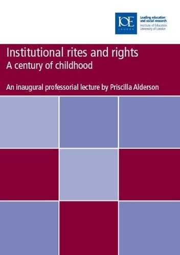 Institutional rites and rights By Priscilla Alderson