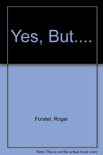 Yes, But.... By Roger Forster