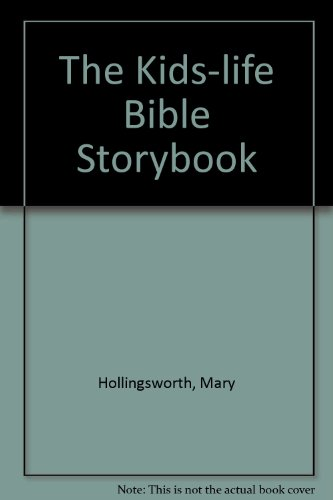 The Kids-life Bible Storybook By Mary Hollingsworth