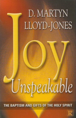 Joy Unspeakable By D. M. Lloyd-Jones