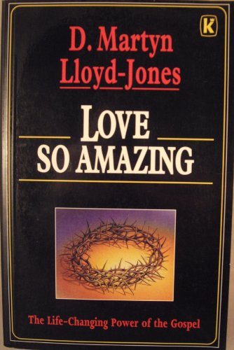 Love So Amazing By D. M. Lloyd-Jones