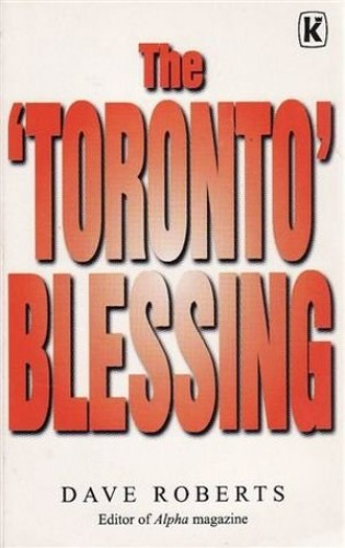 Toronto Blessing By Dave Roberts