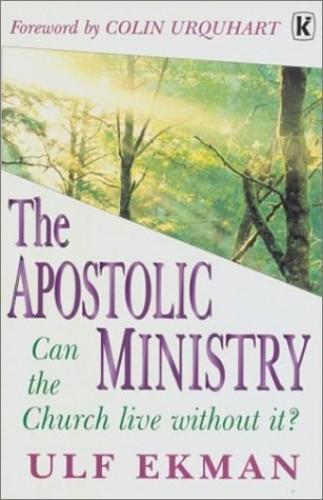 Apostolic Ministry By Ulf Eckman