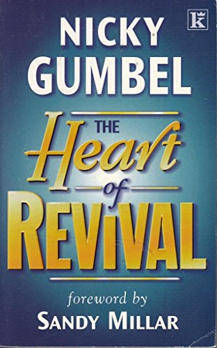 The Heart of Revival By Nicky Gumbel