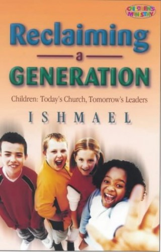 Reclaiming a Generation By Ishmael