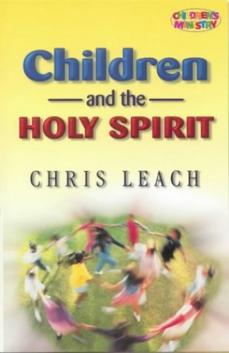 Children and the Holy Spirit By Chris Leach