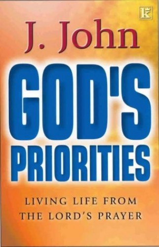 God's Priorities By J. John