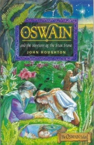 Oswain and the Mystery of the Star Stone by John Houghton