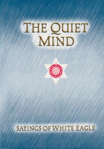 Quiet Mind By White Eagle