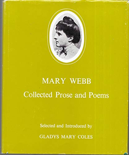 Collected Prose and Poems By Mary Webb