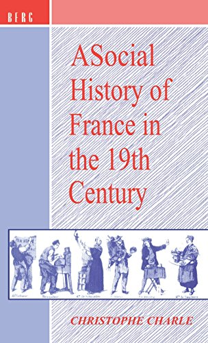 A Social History of France in the 19th Century By Christophe Charle