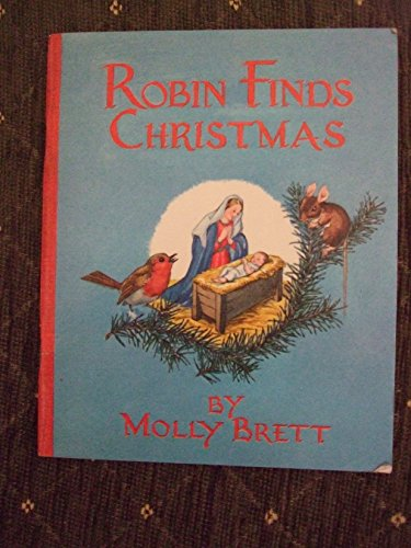 Robin Finds Christmas By Molly Brett