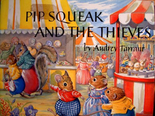 Pip Squeak and the Thieves By Audrey Tarrant