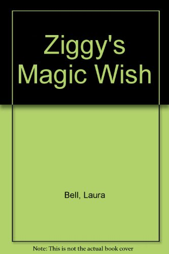 Ziggy's Magic Wish by Laura Bell