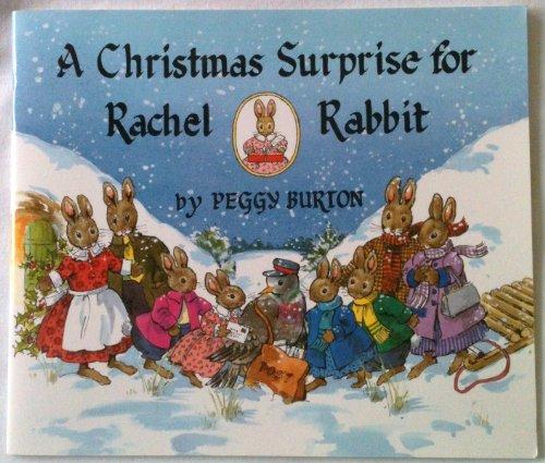 A Christmas Surprise for Rachel Rabbit By Peggy Burton
