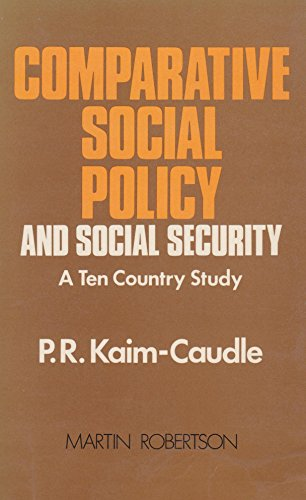Comparative Social Policy and Social Security By Peter Kaim-Caudle