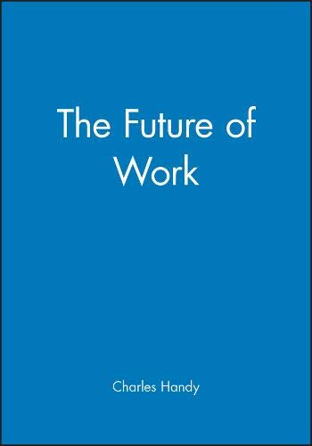 The Future of Work By Charles Handy