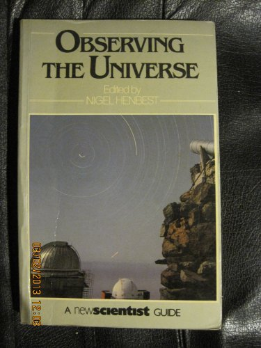 Observing the Universe By Nigel Henbest