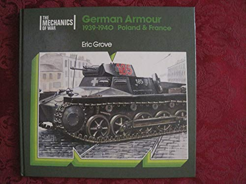 German Armour in Poland and France, 1939-40 By Eric Grove