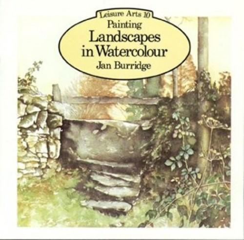 Painting Landscapes in Watercolour (Leisure Arts 10) by Burridge, Jan Paperback