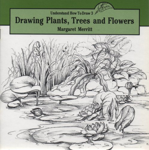 Drawing Trees, Plants and Flowers by Margaret Merritt