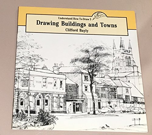 Drawing Buildings and Towns By Clifford Bayly