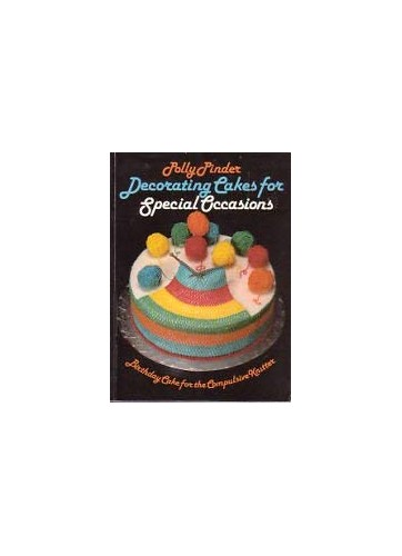 Decorating Cakes for Special Occasions By Polly Pinder
