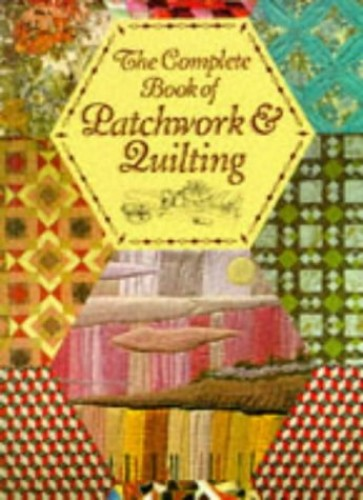 The Complete Book of Patchwork and Quilting Edited by Valerie Jackson