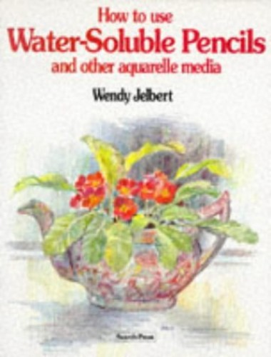 Using Water-soluble Pencils and Pastels by Wendy Jelbert