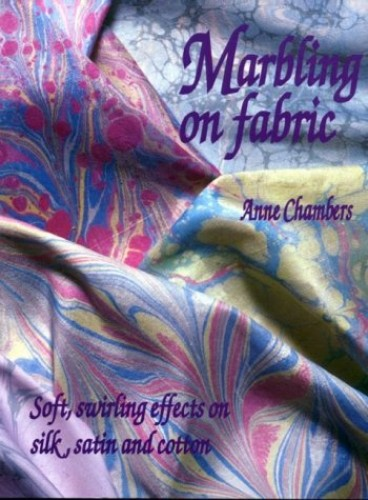 Marbling on Fabric By Anne Chambers
