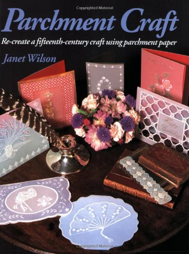 Parchment Craft by Janet Wilson