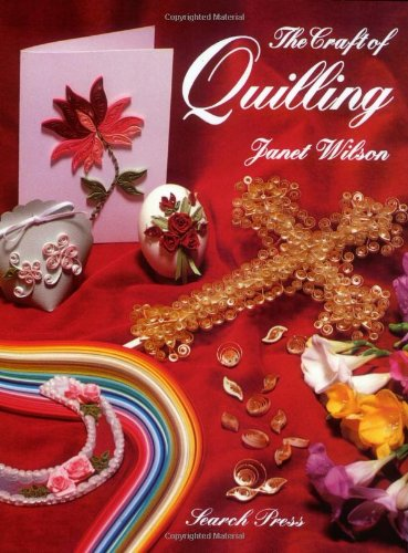 The Craft of Quilling by Janet Wilson